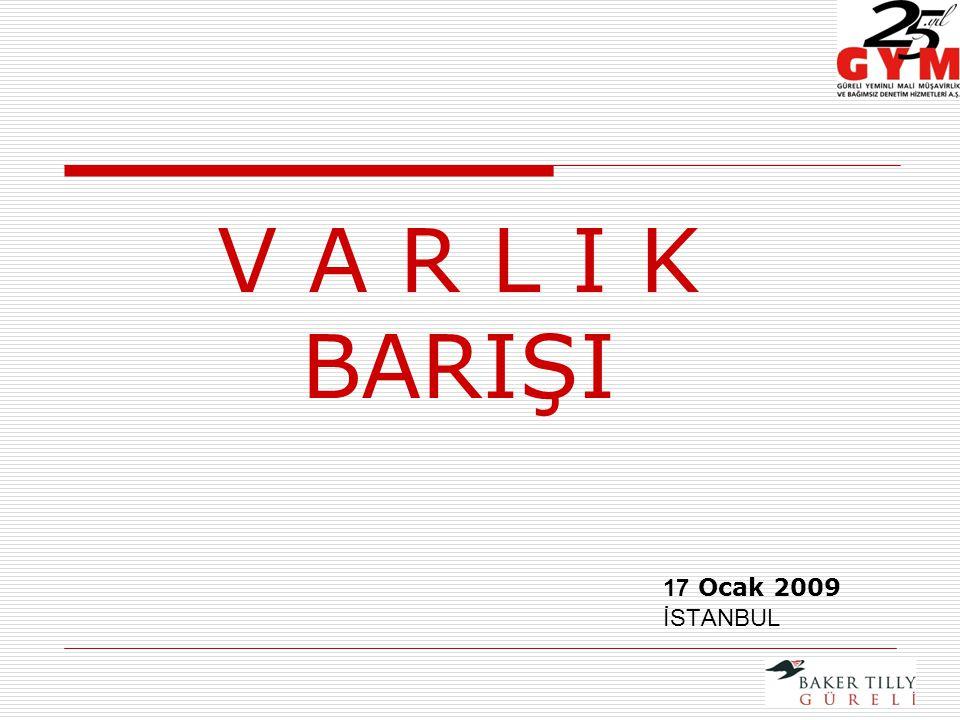 V A R L I K BARIŞI 17 Ocak 2009 İSTANBUL
