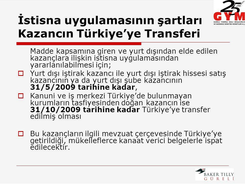 İstisna uygulamasının şartları Kazancın Türkiye'ye Transferi