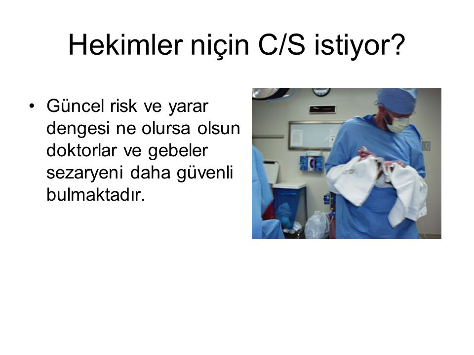 Hekimler niçin C/S istiyor