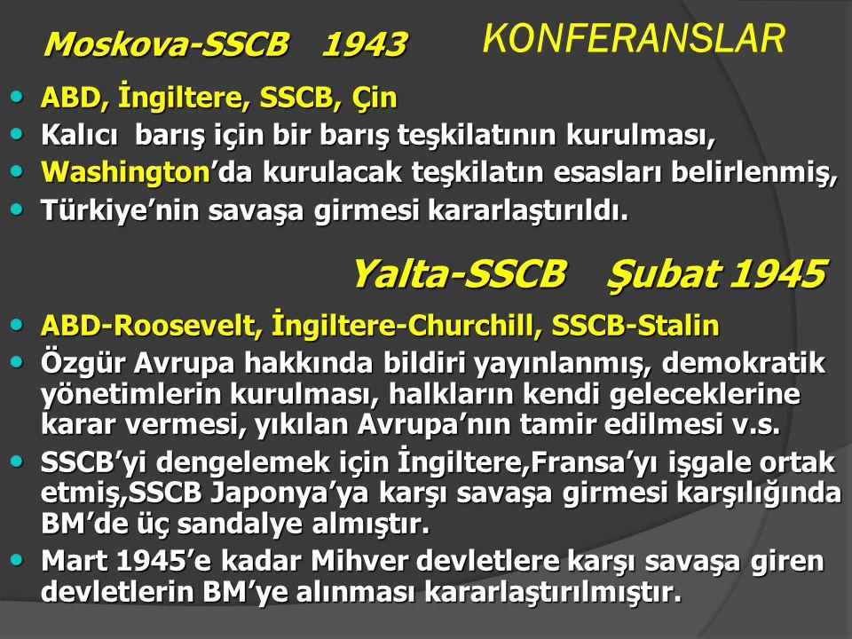 KONFERANSLAR Moskova-SSCB 1943 Yalta-SSCB Şubat 1945