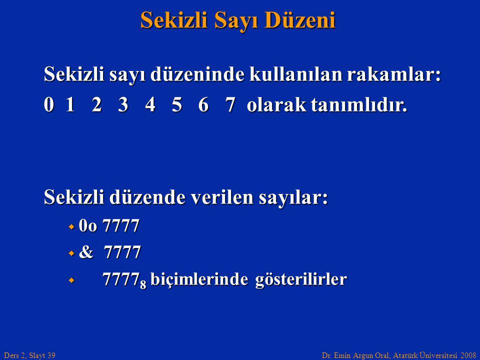 Sekizli Sayı Düzeni Sekizli sayı düzeninde kullanılan rakamlar: