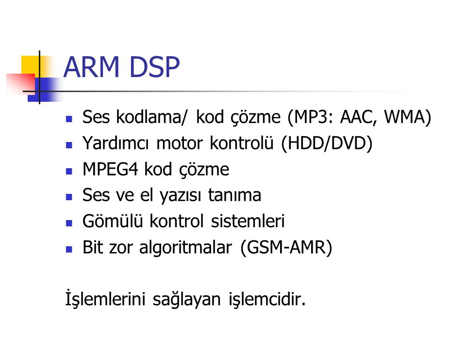 ARM DSP Ses kodlama/ kod çözme (MP3: AAC, WMA)
