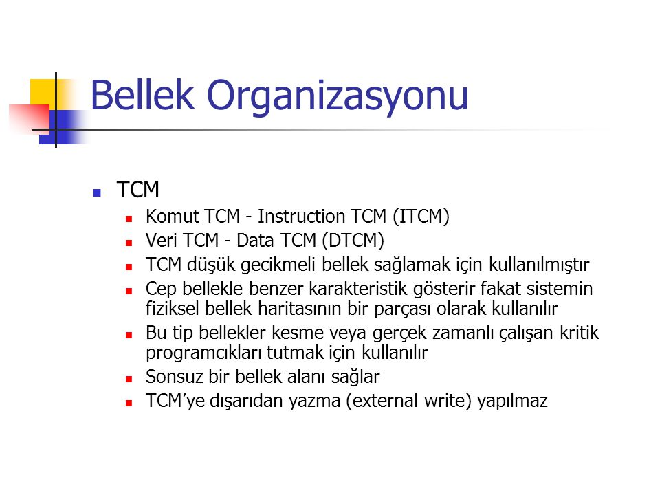 Bellek Organizasyonu TCM Komut TCM - Instruction TCM (ITCM)