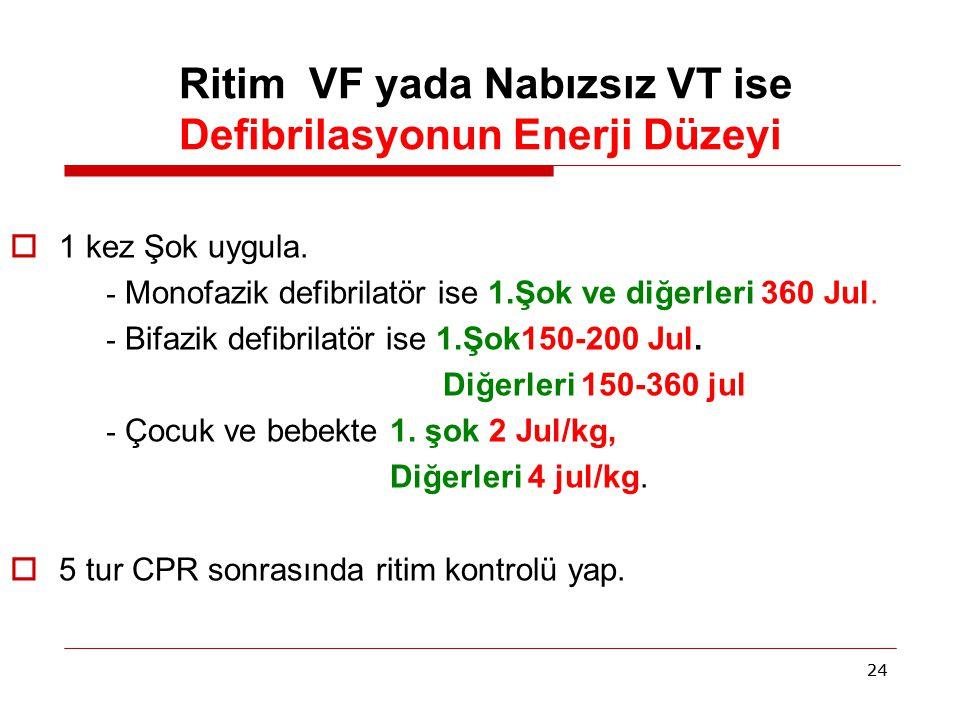 Ritim VF yada Nabızsız VT ise Defibrilasyonun Enerji Düzeyi
