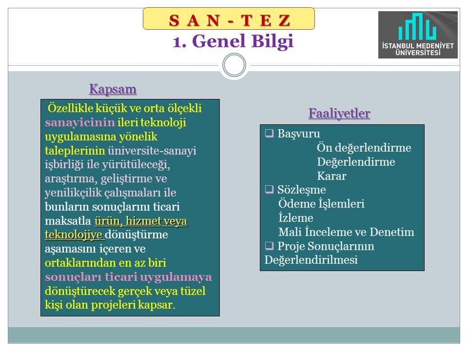 SAN-TEZ 1. Genel Bilgi Kapsam Faaliyetler