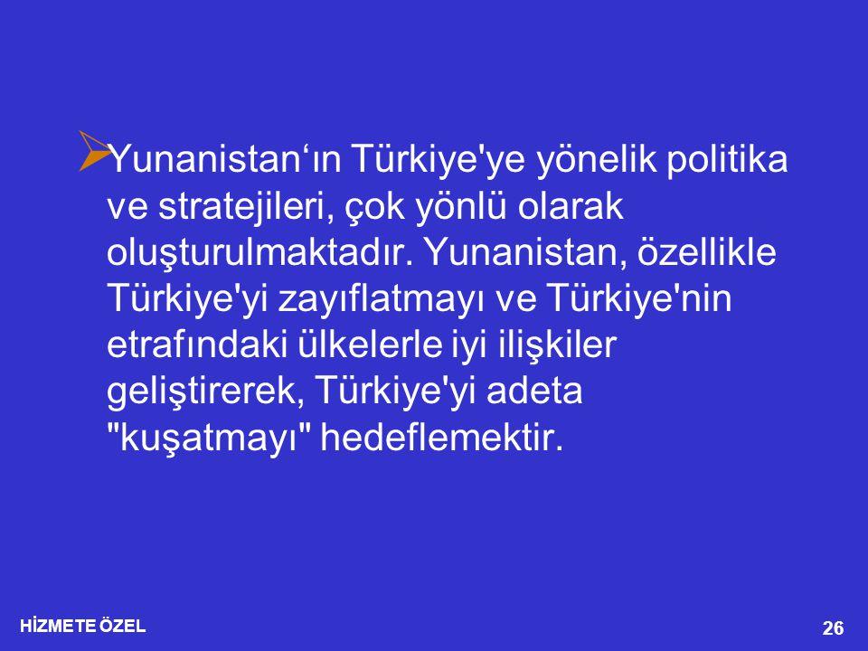 Yunanistan'ın Türkiye ye yönelik politika ve stratejileri, çok yönlü olarak oluşturulmaktadır.
