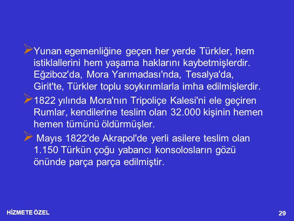 Yunan egemenliğine geçen her yerde Türkler, hem istiklallerini hem yaşama haklarını kaybetmişlerdir. Eğziboz da, Mora Yarımadası nda, Tesalya da, Girit te, Türkler toplu soykırımlarla imha edilmişlerdir.