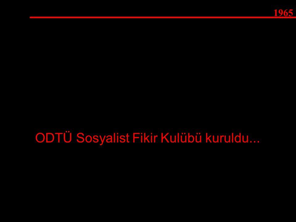 ODTÜ Sosyalist Fikir Kulübü kuruldu...