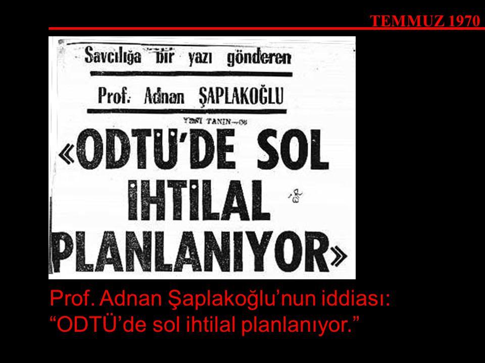 Prof. Adnan Şaplakoğlu'nun iddiası: ODTÜ'de sol ihtilal planlanıyor.