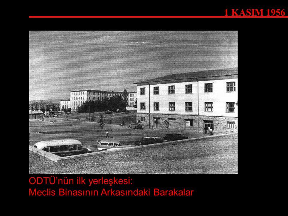 1 KASIM 1956 ODTÜ'nün ilk yerleşkesi: Meclis Binasının Arkasındaki Barakalar