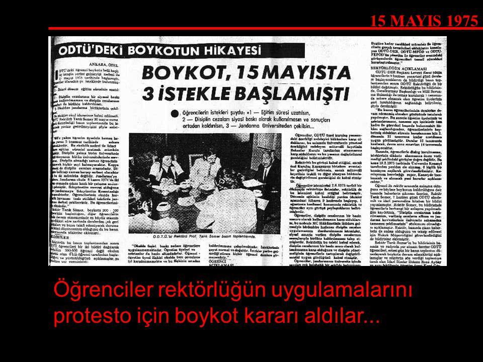 15 MAYIS 1975 Öğrenciler rektörlüğün uygulamalarını protesto için boykot kararı aldılar...