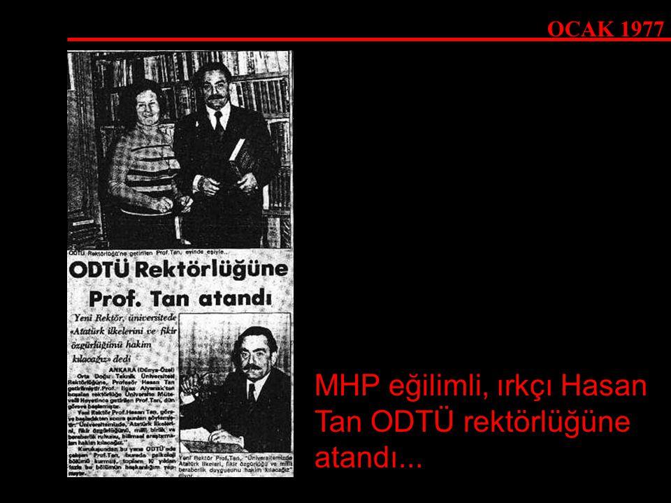 MHP eğilimli, ırkçı Hasan Tan ODTÜ rektörlüğüne atandı...