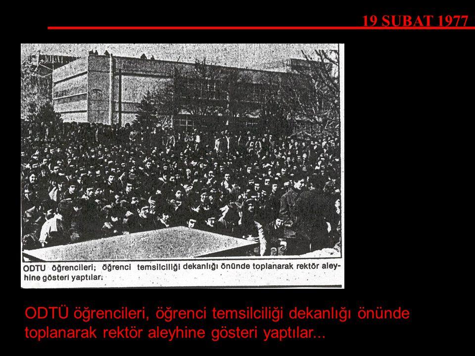 19 ŞUBAT 1977 ODTÜ öğrencileri, öğrenci temsilciliği dekanlığı önünde.