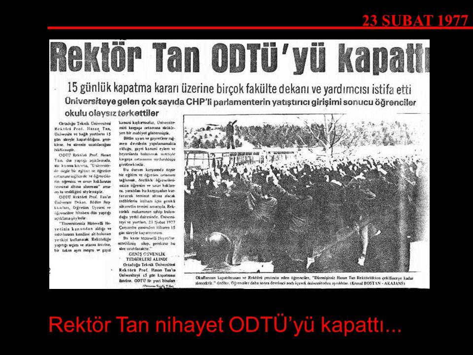 Rektör Tan nihayet ODTÜ'yü kapattı...