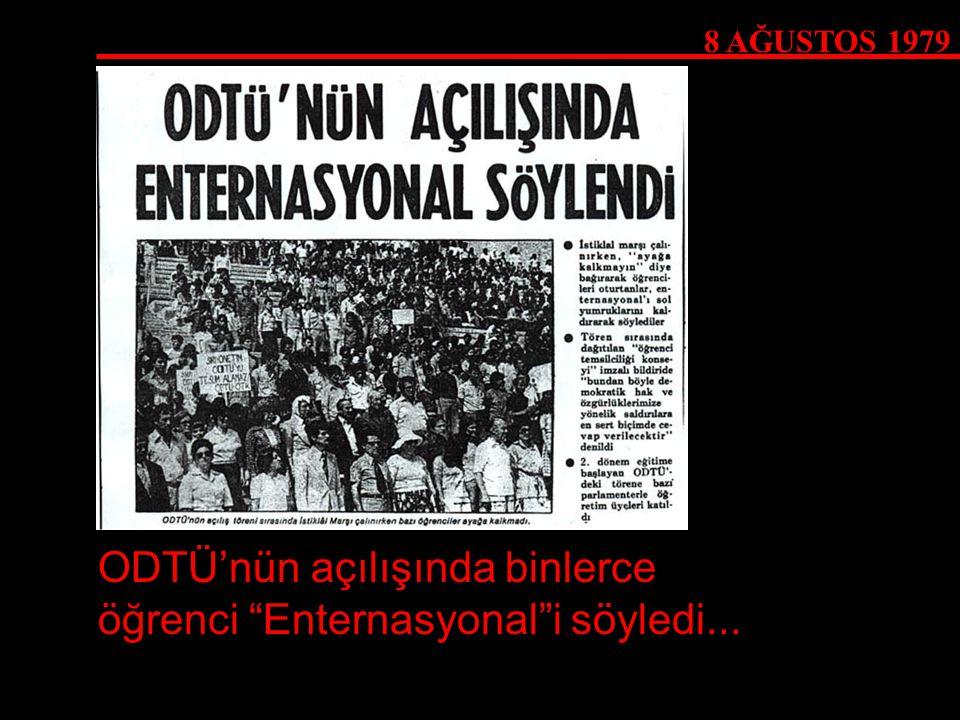 ODTÜ'nün açılışında binlerce öğrenci Enternasyonal i söyledi...