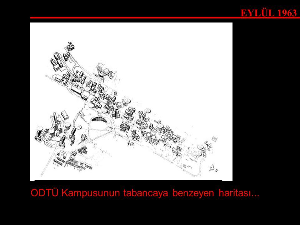EYLÜL 1963 ODTÜ Kampusunun tabancaya benzeyen haritası...