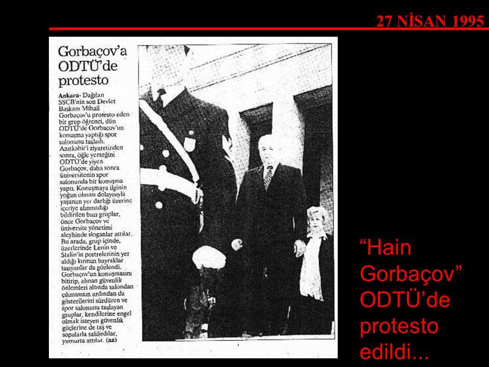 Hain Gorbaçov ODTÜ'de protesto edildi...
