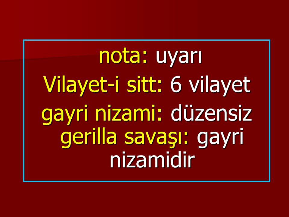 nota: uyarı Vilayet-i sitt: 6 vilayet