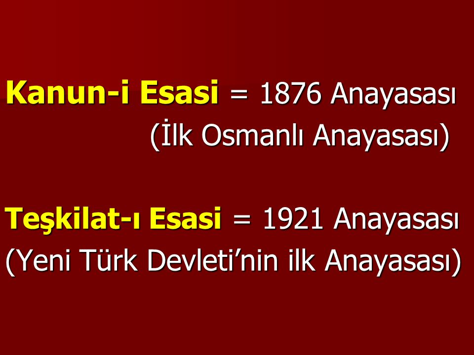 Kanun-i Esasi = 1876 Anayasası