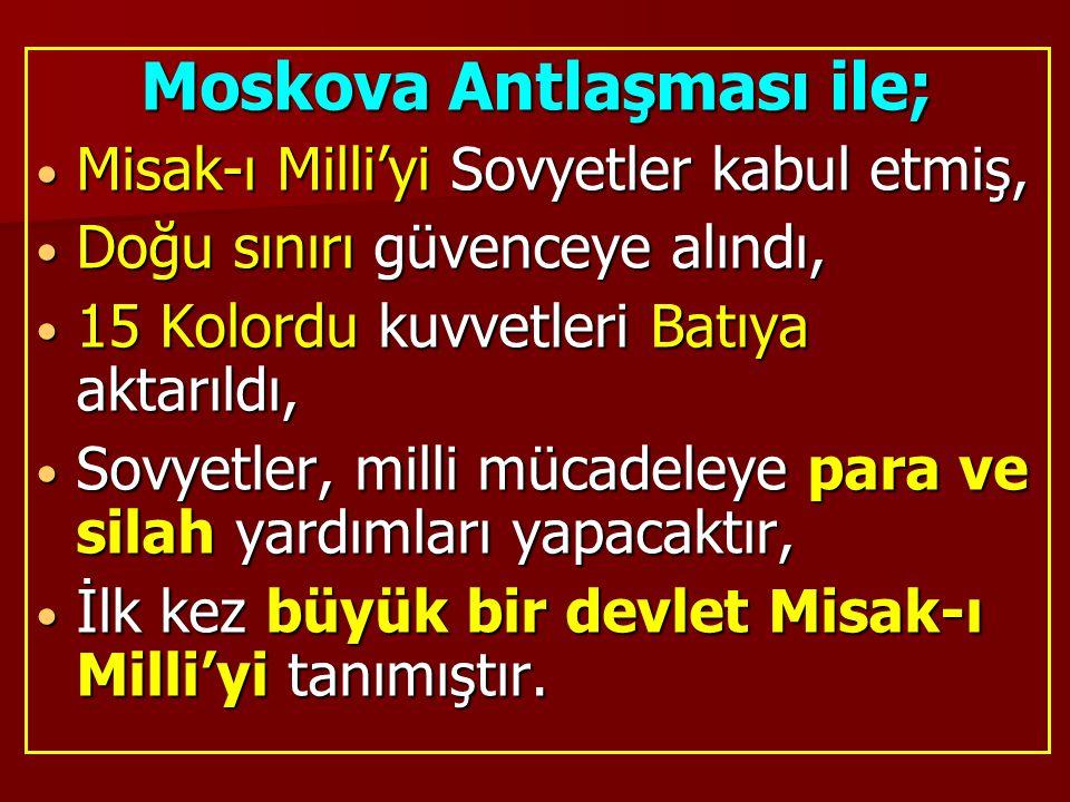 Moskova Antlaşması ile;