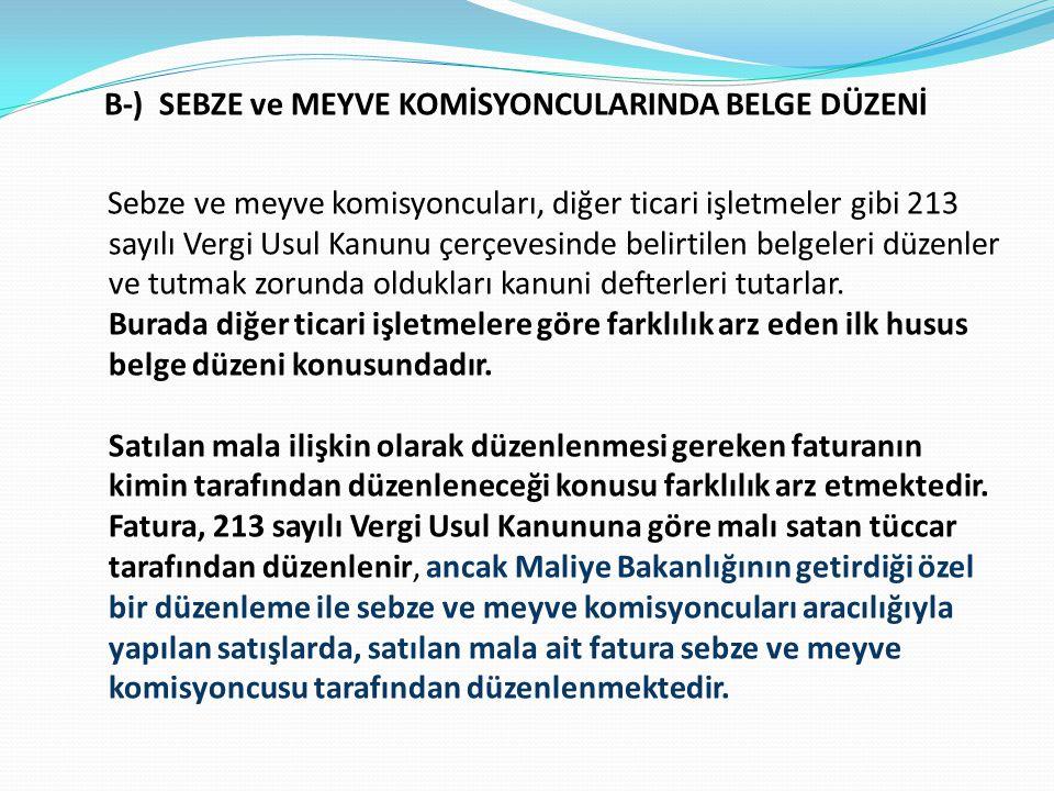 B-) SEBZE ve MEYVE KOMİSYONCULARINDA BELGE DÜZENİ