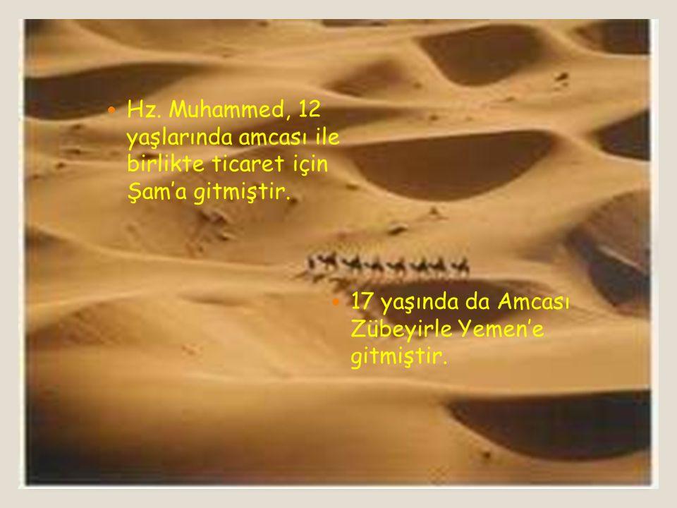 Hz. Muhammed, 12 yaşlarında amcası ile birlikte ticaret için Şam'a gitmiştir.
