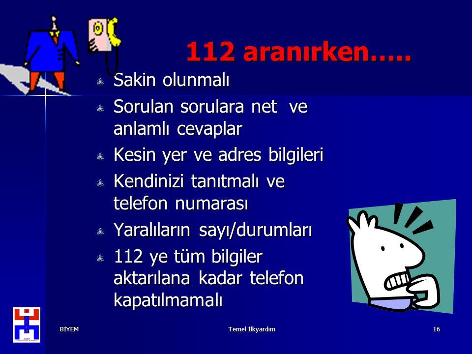 112 aranırken….. Sakin olunmalı