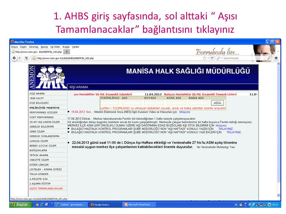 1. AHBS giriş sayfasında, sol alttaki Aşısı Tamamlanacaklar bağlantısını tıklayınız