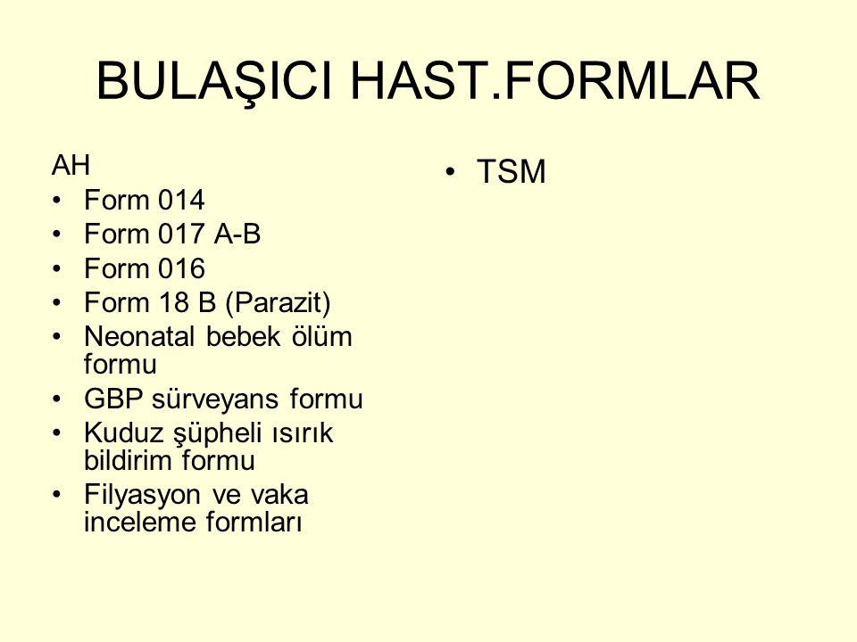 BULAŞICI HAST.FORMLAR TSM AH Form 014 Form 017 A-B Form 016