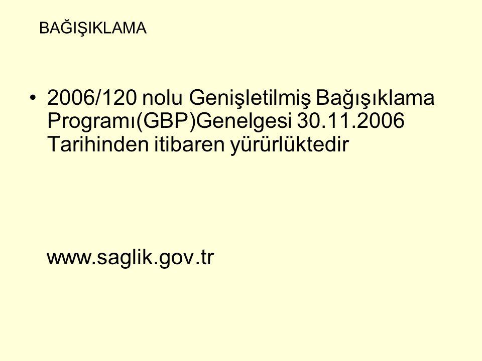 BAĞIŞIKLAMA 2006/120 nolu Genişletilmiş Bağışıklama Programı(GBP)Genelgesi 30.11.2006 Tarihinden itibaren yürürlüktedir.