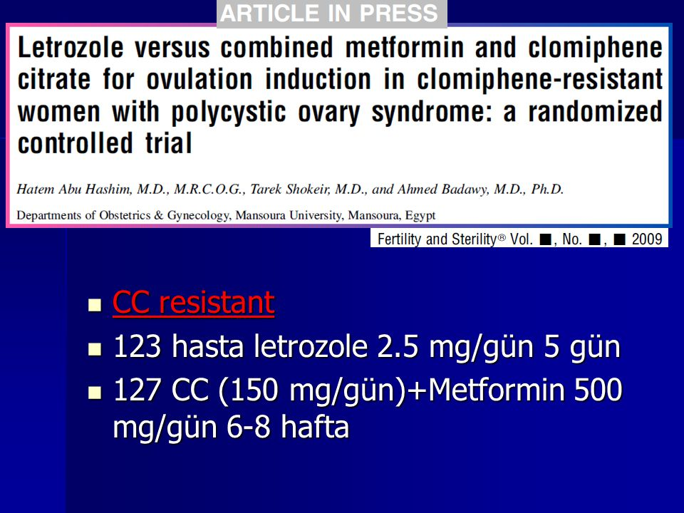 CC resistant 123 hasta letrozole 2.5 mg/gün 5 gün.