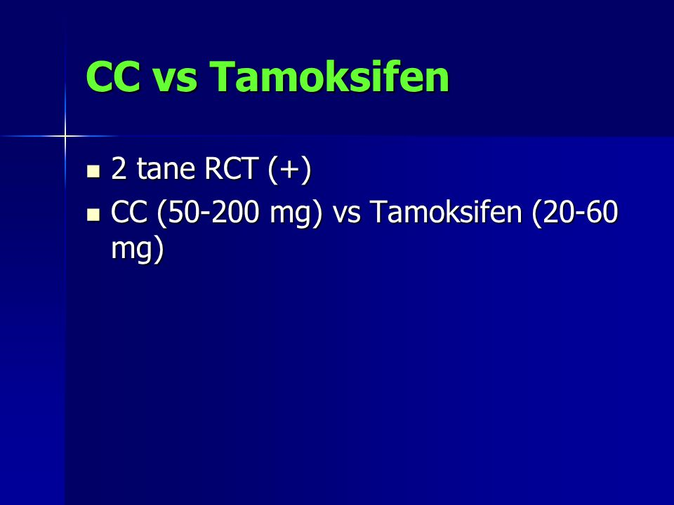 CC vs Tamoksifen 2 tane RCT (+)