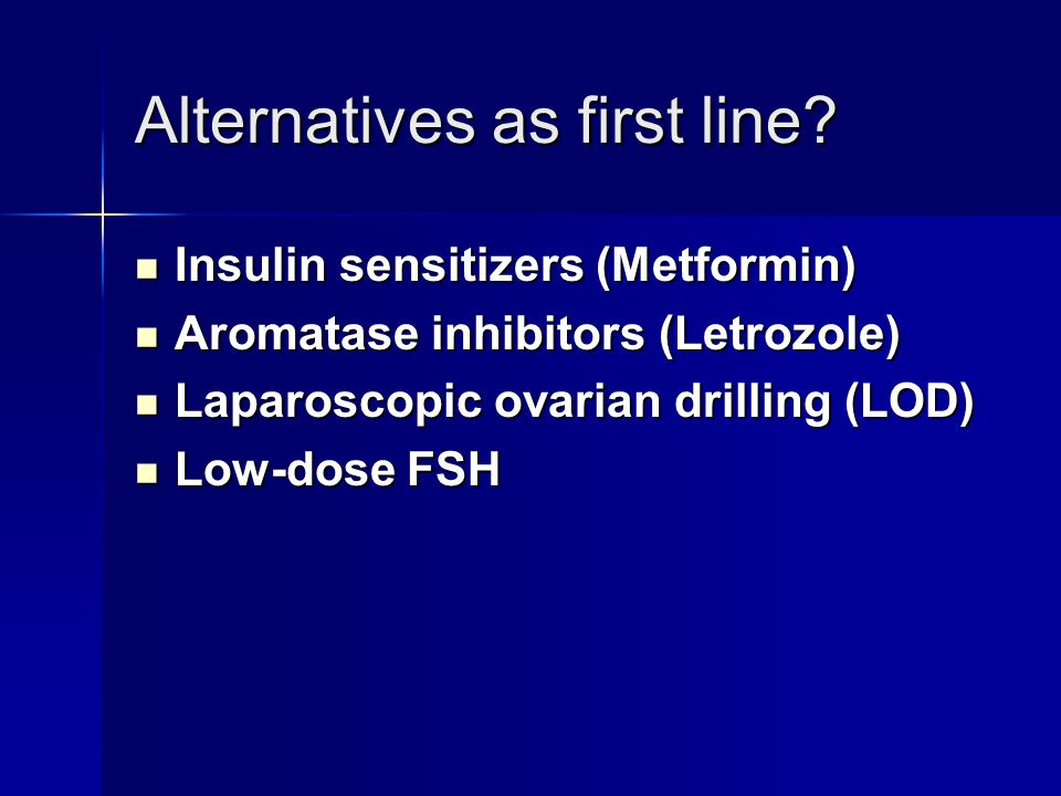 Alternatives as first line