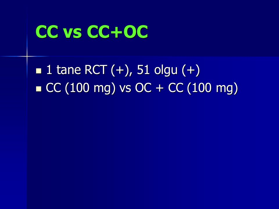 CC vs CC+OC 1 tane RCT (+), 51 olgu (+)