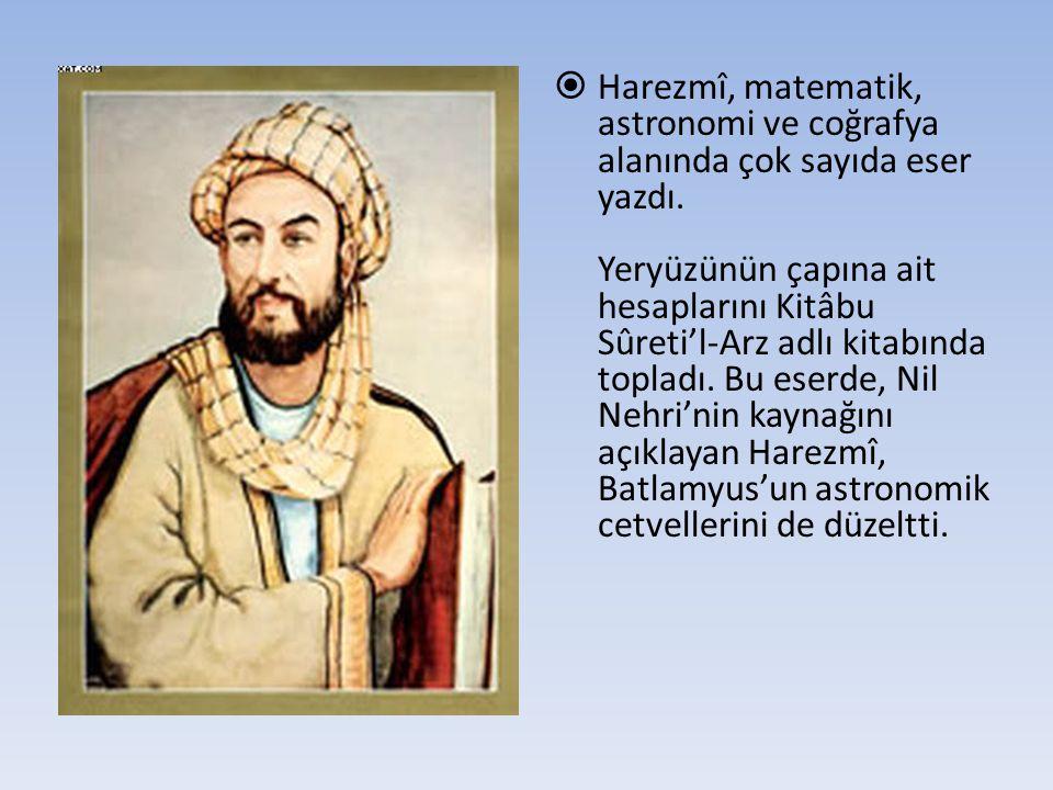 Harezmî, matematik, astronomi ve coğrafya alanında çok sayıda eser yazdı.