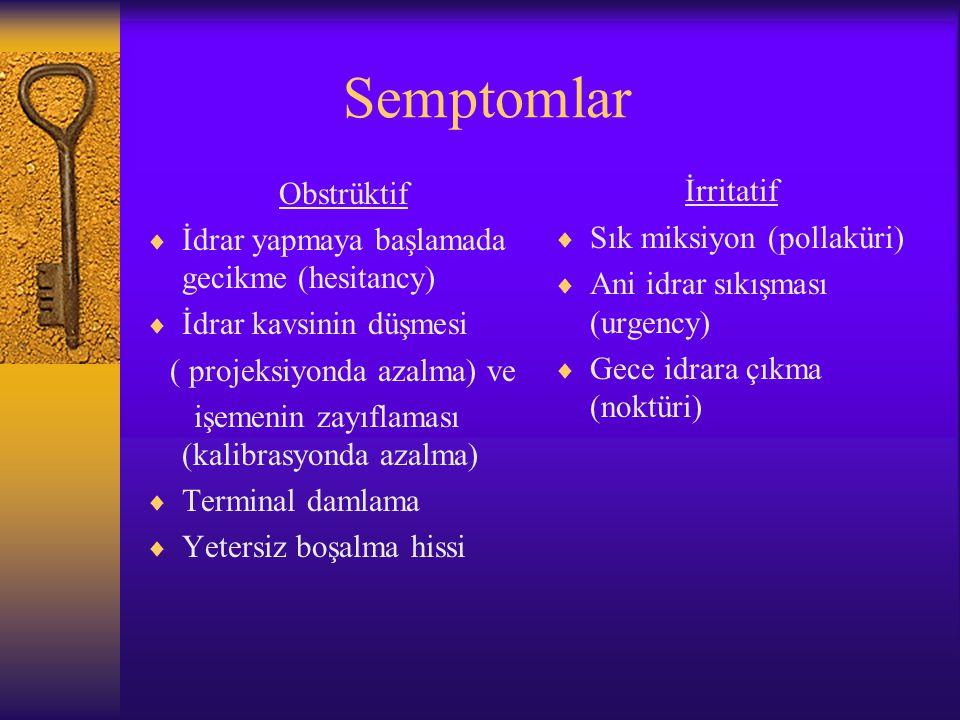 Semptomlar İrritatif Sık miksiyon (pollaküri)