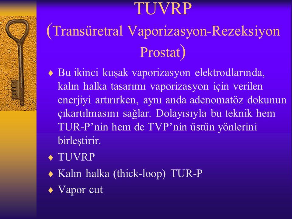 TUVRP (Transüretral Vaporizasyon-Rezeksiyon Prostat)