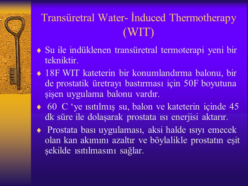 Transüretral Water- İnduced Thermotherapy (WIT)