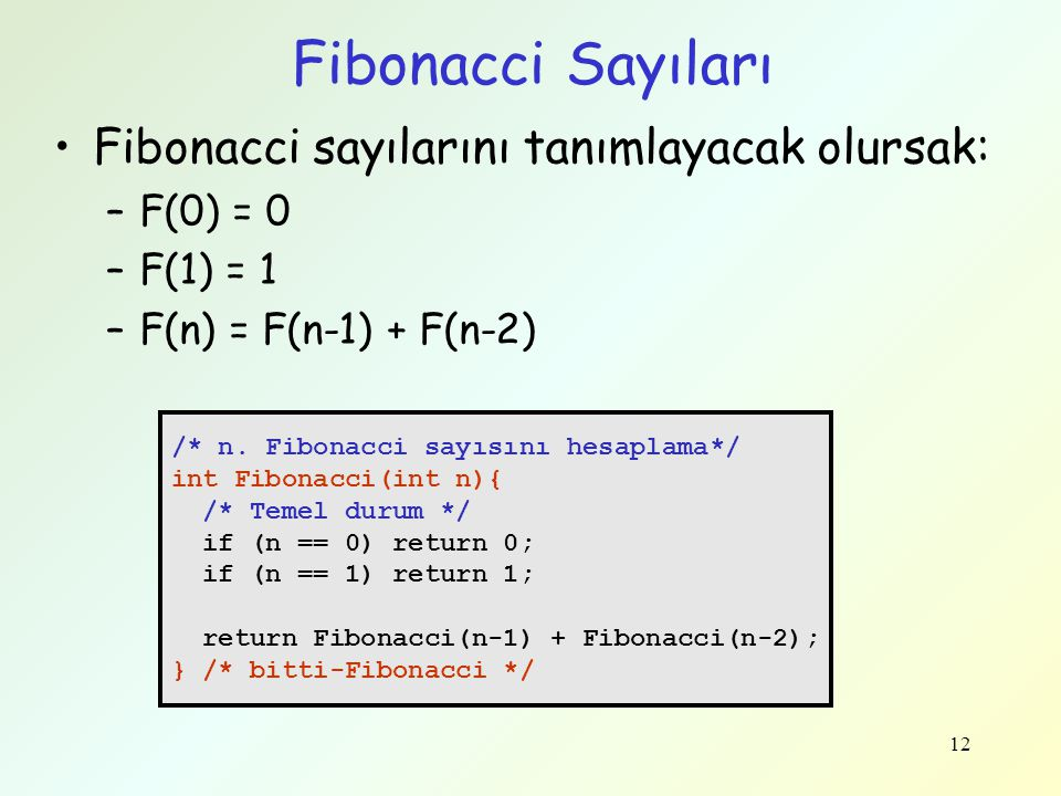 Fibonacci Sayıları Fibonacci sayılarını tanımlayacak olursak: F(0) = 0