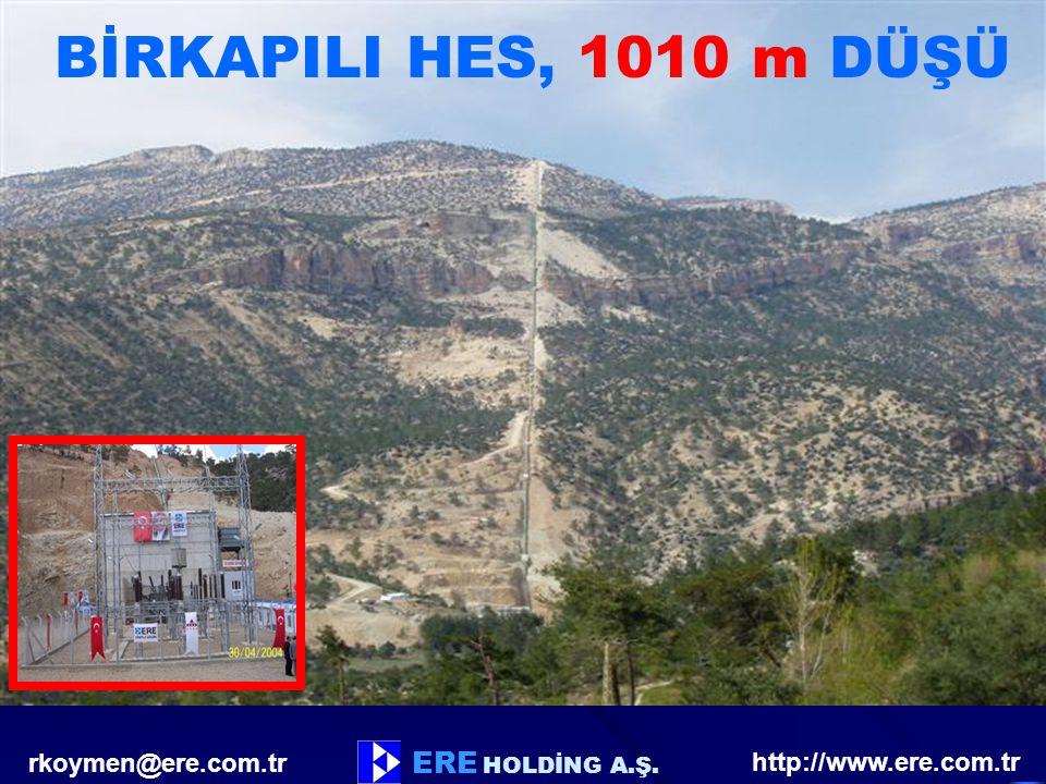 BİRKAPILI HES, 1010 m DÜŞÜ ERE HOLDİNG A.Ş. http://www.ere.com.tr