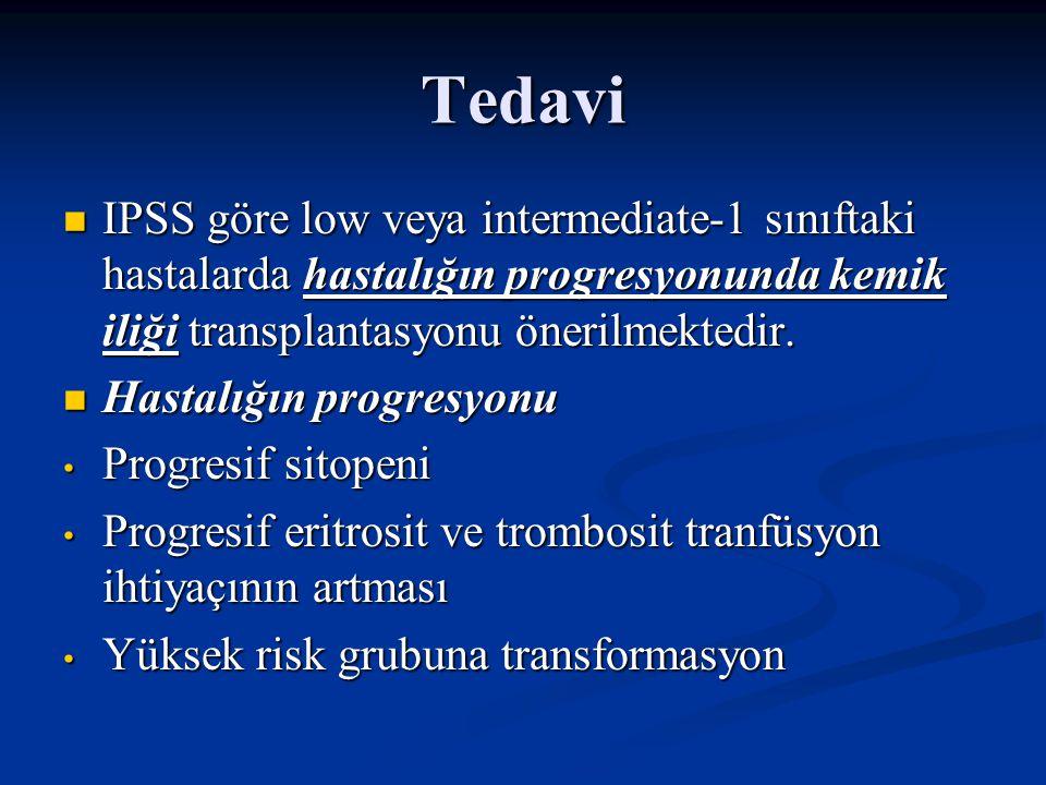 Tedavi IPSS göre low veya intermediate-1 sınıftaki hastalarda hastalığın progresyonunda kemik iliği transplantasyonu önerilmektedir.