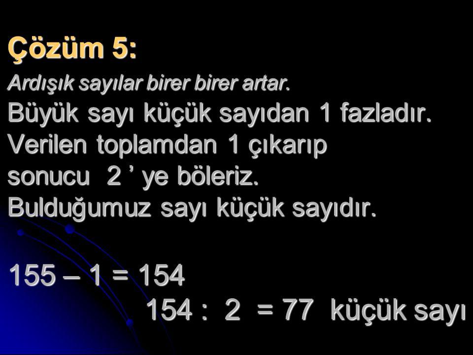 Çözüm 5: Ardışık sayılar birer birer artar