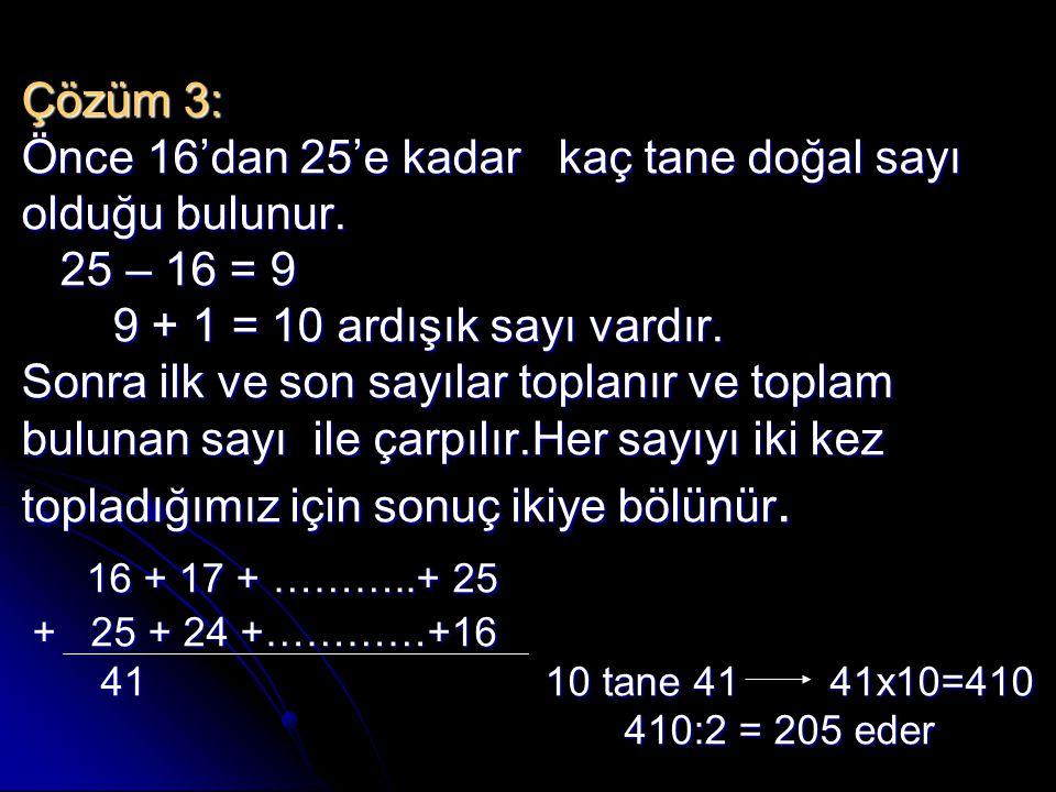 Çözüm 3: Önce 16'dan 25'e kadar kaç tane doğal sayı olduğu bulunur