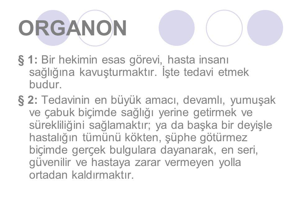 ORGANON § 1: Bir hekimin esas görevi, hasta insanı sağlığına kavuşturmaktır. İşte tedavi etmek budur.