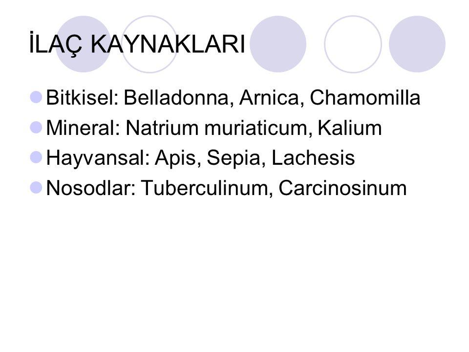 İLAÇ KAYNAKLARI Bitkisel: Belladonna, Arnica, Chamomilla
