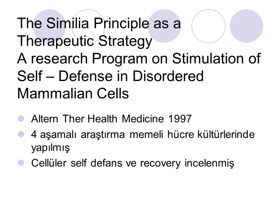 The Similia Principle as a Therapeutic Strategy A research Program on Stimulation of Self – Defense in Disordered Mammalian Cells
