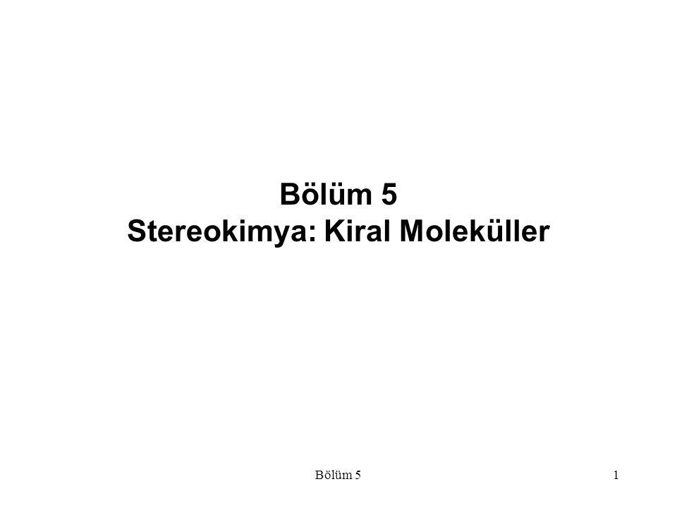 Bölüm 5 Stereokimya: Kiral Moleküller