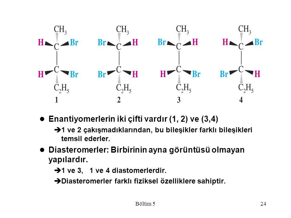 Enantiyomerlerin iki çifti vardır (1, 2) ve (3,4)