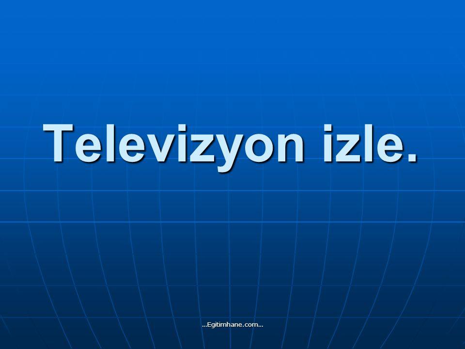 Televizyon izle. …Egitimhane.com…