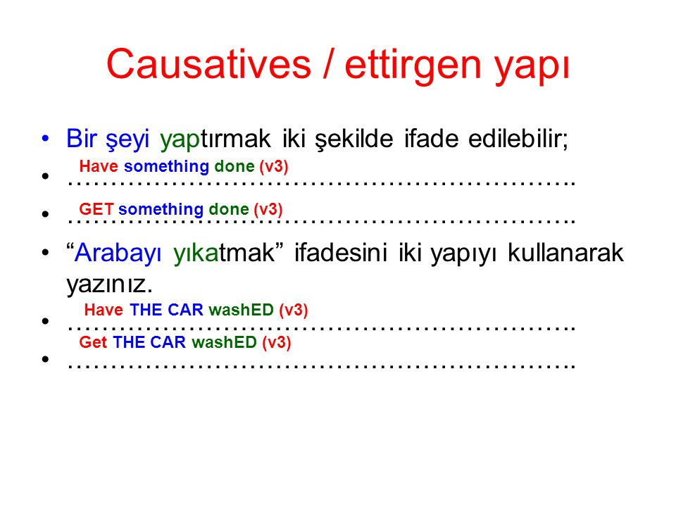 Causatives / ettirgen yapı